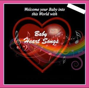 Baby HeartSongs Programs for Babies, Mothers, Parents, Children