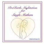 pre birth meditation for single mothers