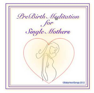 Pre Birth Meditation for Single Mothers CD